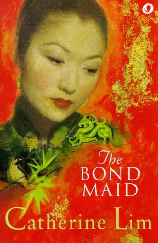 an analysis of the novel the bond maid by catherine lim The novel has been selected to be a set text at secondary school level the bondmaid - catherine lim (1995) glass cathedral - andrew koh (1995, 2011) amazing, surprising, weird & wonderful: myths and facts of singapore- thomas toh (1995.