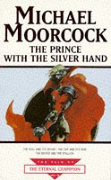 9780752808772: The Prince With The Silver Hand (Tale of the Eternal Champion)