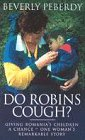 Do Robbins Cough? - Gving Romania's Children A Chance: Beverly Peberdy