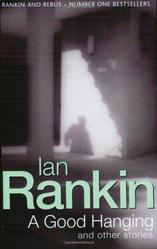 9780752809434: A Good Hanging (Inspector John Rebus Series)