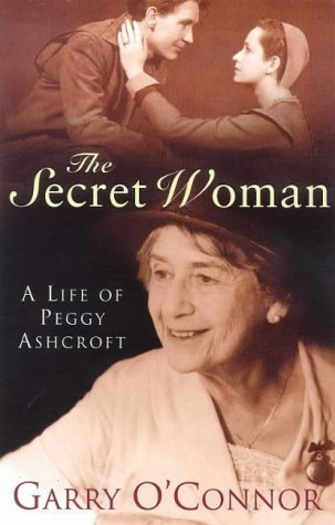 9780752809519: The Secret Woman: The Life Of Peggy Ashcroft