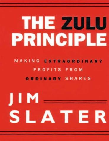 The Zulu Principle: Making Extraordinary Profits from: Slater, Jim