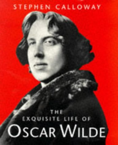 Oscar Wilde. An Exquisite Life
