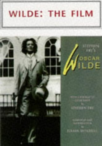 Wilde. Introduction by Stephen Fry. Screenplay and Afterword by Julian Mitchell