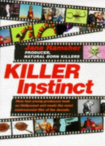 Killer Instinct : How Two Young Producers Took on Hollywood and Made the Most Controversial Film of...