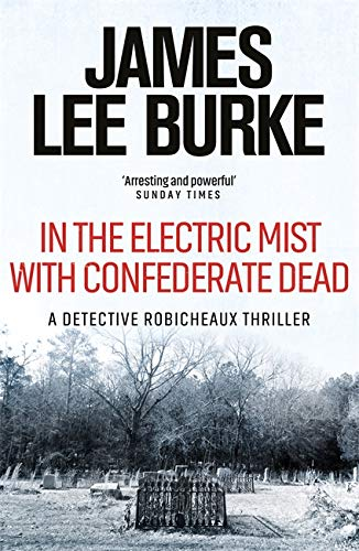 9780752810652: In the Electric Mist With Confederate Dead (Dave Robicheaux)