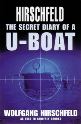 9780752811161: Hirschfeld: The Secret Diary of a U-Boat