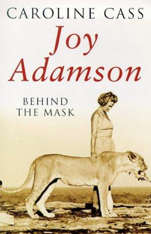 9780752811185: Joy Adamson: Behind the Mask