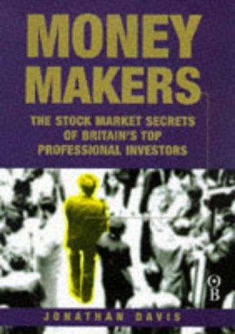Money Makers: Stock Market Secrets of Britain's: Jonathan Davis
