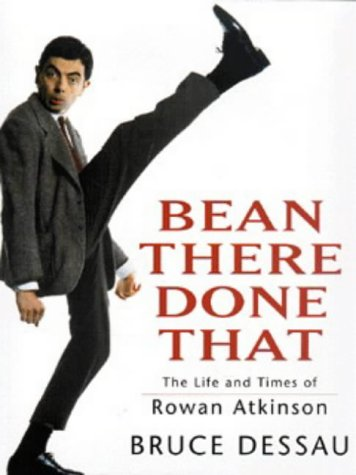Bean There Done That: The Life and Times of Roan Atkinson: Dessau, Bruce