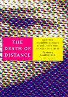 9780752812502: The Death of Distance: How the Communications Revolution Will Change Our Lives and Our Work