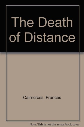 9780752812519: The Death of Distance