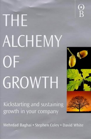 9780752813615: The Alchemy of Growth: Kickstarting and Sustaining Growth in Your Company