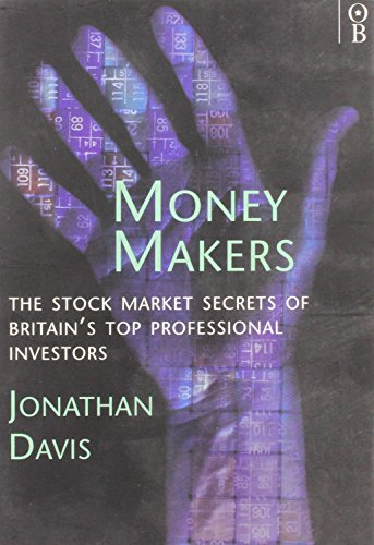 9780752813714: Money Makers: Stock Market Secrets of Britain's Top Professional Investment Managers