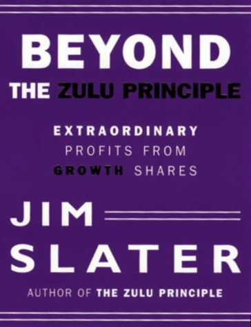 9780752813851: Beyond the Zulu Principle: Extraordinary Profits from Growth Shares