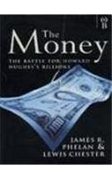 Money the Battle for Howard Hughes MILLI: Phelan, James R