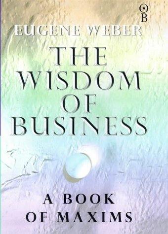 9780752813981: The Wisdom of Business: Book of Maxims