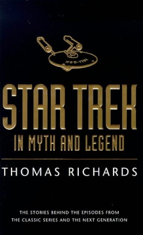 9780752816456: Star Trek In Myths And Legends: The Stories Behind the Episodes from the Classic Series and the Next Generations
