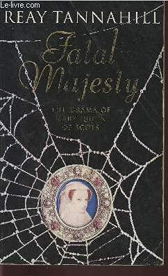 Fatal Majesty: Reay Tannahill