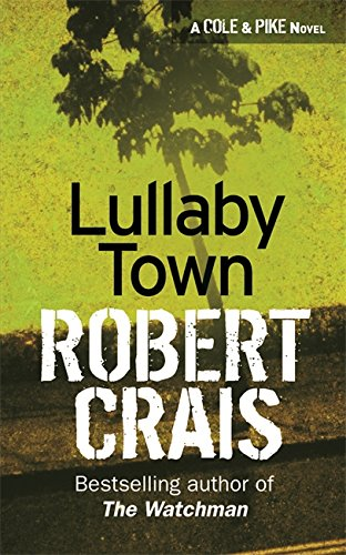 9780752817002: Lullaby Town (Elvis Cole Novels)