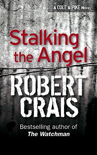 9780752817019: Stalking the Angel (Elvis Cole Novels)