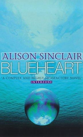Blueheart: Alison Sinclair