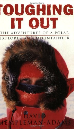 9780752817408: Toughing It Out: The Adventures of a Polar Explorer and Mountaineer