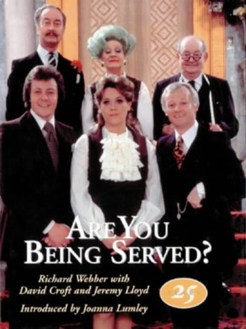 Are You Being Served?: A Celebration Of Twenty Five Years: JOANNA LUMLEY (INTRODUCTIO JEREMY LLOYD