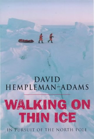 Walking On Thin Ice: In Pursuit Of The North Pole ** Signed **