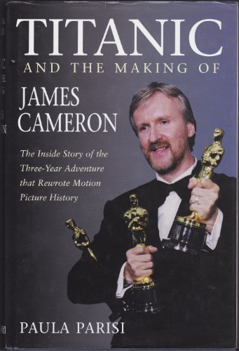 9780752817989: '''TITANIC'' AND THE MAKING OF JAMES CAMERON'
