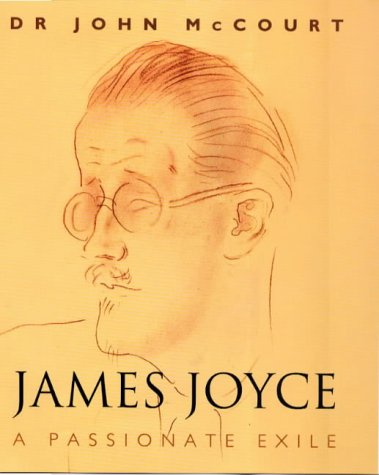 James Joyce A Passionate Exile: McCourt, John