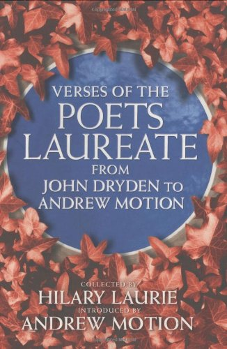 Verses Of The Poets Laureate: From John Dryden to Andrew Motion