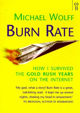 9780752820873: Burn Rate: How I Survived the Gold Rush Years on the Internet