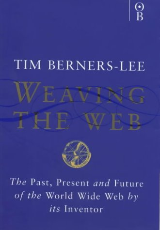 9780752820903: Weaving the Web: Origins and Future of the World Wide Web
