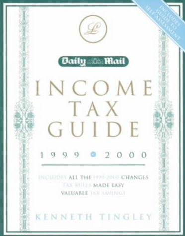 """Daily Mail"""" Income Tax Guide 1999-2000: Tax Rules Made Easy: Kenneth Tingley"""