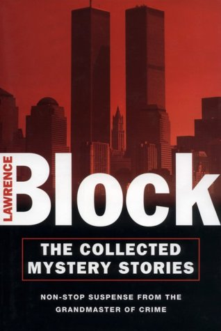 The Collected Mystery Stories: Block, Lawrence