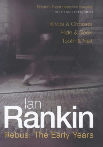 Rebus: The Early Years: Omnibus Edition containing: Ian Rankin