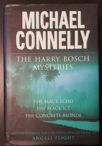 9780752825533: The Harry Bosch Novels: Volume 1: The Black Echo, The Black Ice, The Concrete Blonde