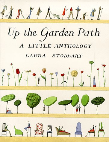 UP THE GARDEN PATH A Little Anthology