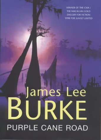 Purple Cane Road (0752825577) by James Lee Burke