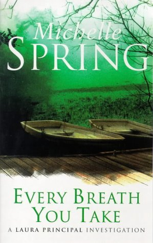 9780752825755: Every Breath You Take (Laura Principal novels)