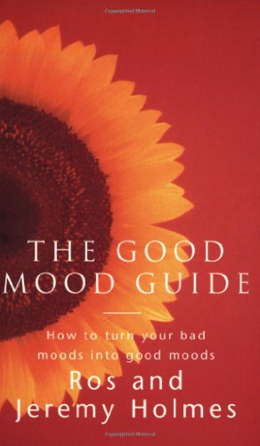 9780752825847: The Good Mood Guide: How to Embrace Your Pain and Face Your Fears