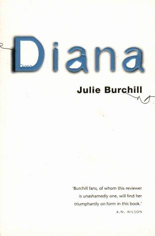 Diana (Diana Princess of Wales): Burchill, Julie