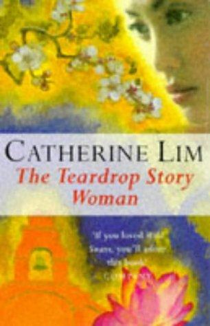 The Teardrop Story Woman: Lim, Catherine