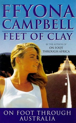 9780752826035: Feet Of Clay: Her Epic Walk Across Australia