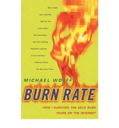 9780752826233: Burn Rate: How I Survived The Gold Rush Years On The Internet