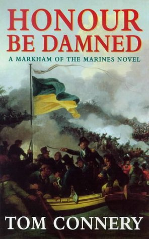 9780752826448: Honour Be Damned (A Markham of the marines novel)