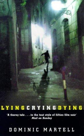 9780752827216: Lying Crying Dying