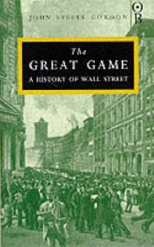 9780752830964: The Great Game: The Emergence of Wall Street as a World Power