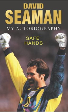 Safe Hands: My Autobiography: Seaman, David